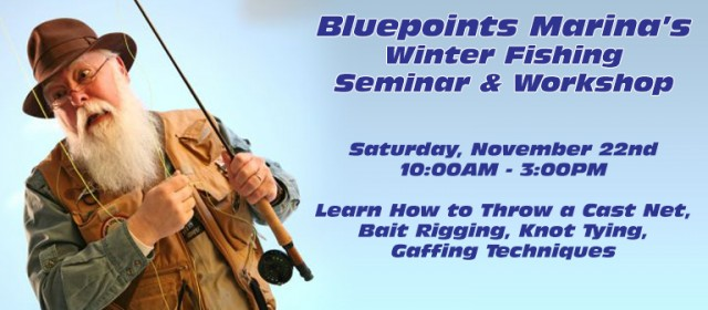 Bluepoints Marina's Winter Fishing Seminar & Workshop